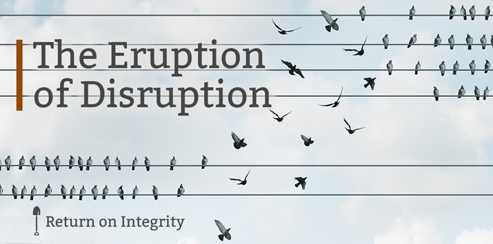 The Eruption of Disruption